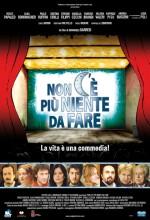 Non C'è Più Niente Da Fare (2007) afişi