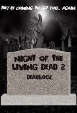 Night of the Living Dead 2: Deadlock (2016) afişi