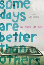 Some Days Are Better Than Others (2010) afişi