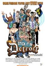 Stick ıt In Detroit (2008) afişi