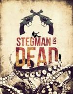 Stegman Is Dead  afişi