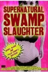 Supernatural Swamp Slaughter (2012) afişi