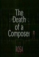 The Death Of A Composer: Rosa, A Horse Drama (1999) afişi