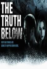 The Truth Below (2011) afişi