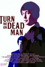 Turn Me On, Dead Man (2009) afişi