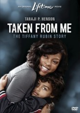 Taken From Me: The Tiffany Rubin Story (2011) afişi