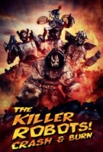The Killer Robots! Crash and Burn (2016) afişi