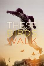 These Birds Walk (2013) afişi
