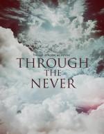 Through the Never    afişi