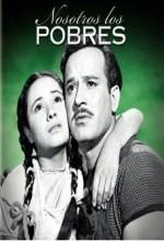 Nosotros, Los Pobres (1948) afişi