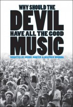 Why Should The Devil Have All The Good Music? (2004) afişi