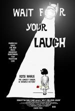 Wait For Your Laugh (2017) afişi