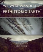 We Were Wanderers on a Prehistoric Earth (2011) afişi