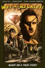 Wet And Reckless (2013) afişi