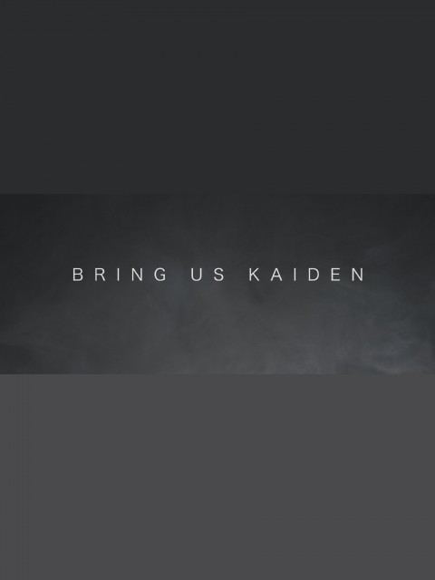 Bring Us Kaiden
