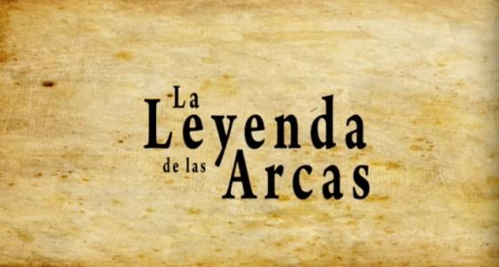 La Leyenda De Las Arcas