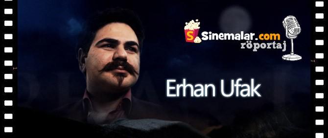 Erhan Ufak Sinemalar.com'un Sorularını Yanıtladı.